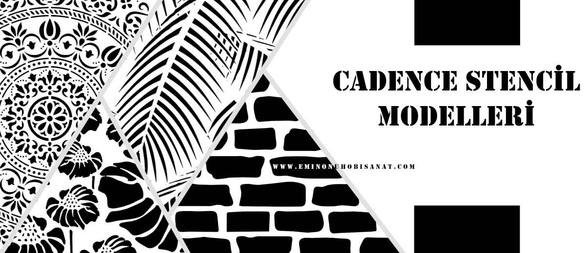 Cadence Stencil Modelleri