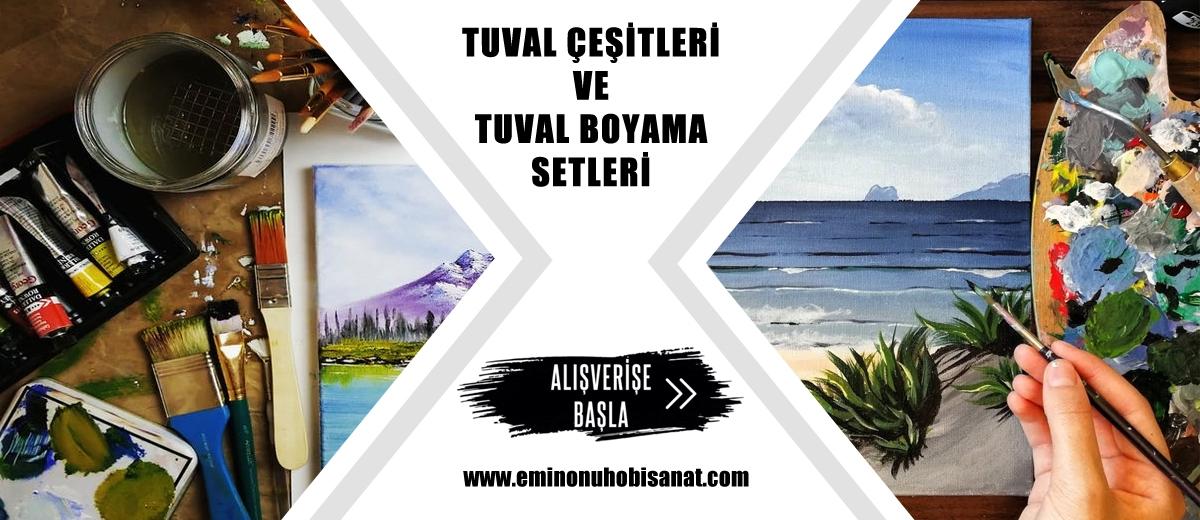 TUVAL BOYAMA SETLERİ VE TUVAL ÇEŞİTLERİ
